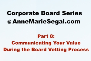 Corporate Board Service: Part 8