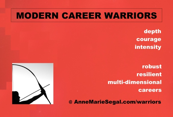 Modern Career Warriors @ AnneMarieSegal.com
